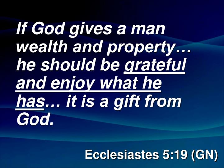 If God gives a man wealth and property… he should be