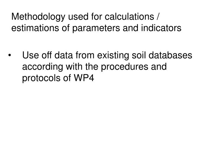 Methodology used for calculations / estimations of parameters and indicators
