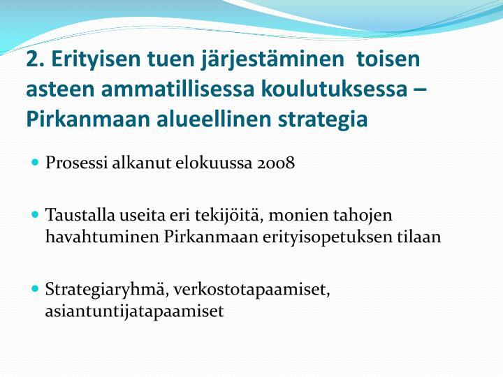 2. Erityisen tuen järjestäminen  toisen asteen ammatillisessa koulutuksessa – Pirkanmaan alueellinen strategia