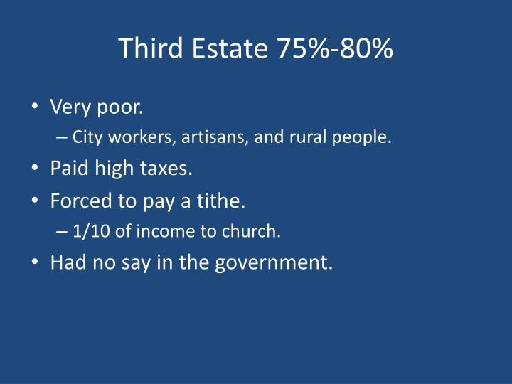 Third Estate 75%-80%