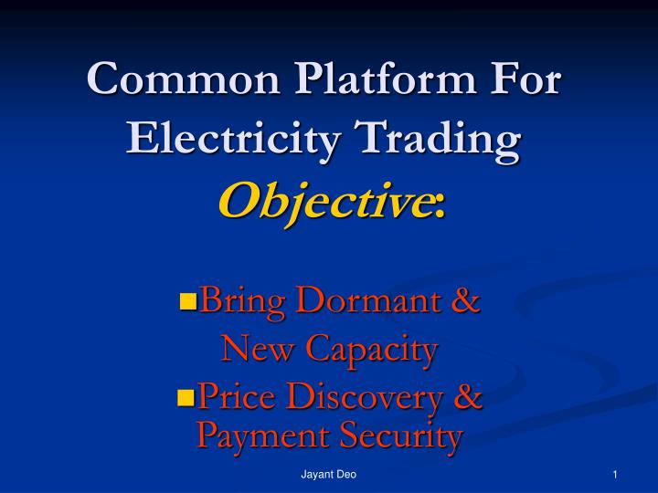 common platform for electricity trading objective n.