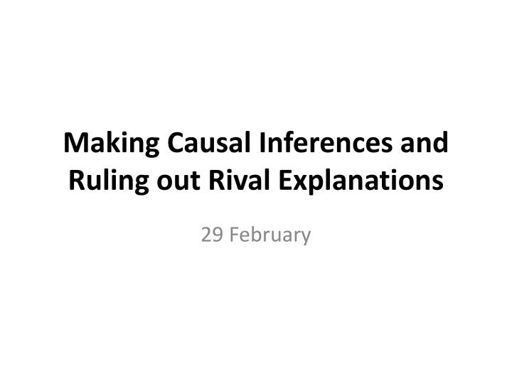 making causal inferences and ruling out rival explanations n.