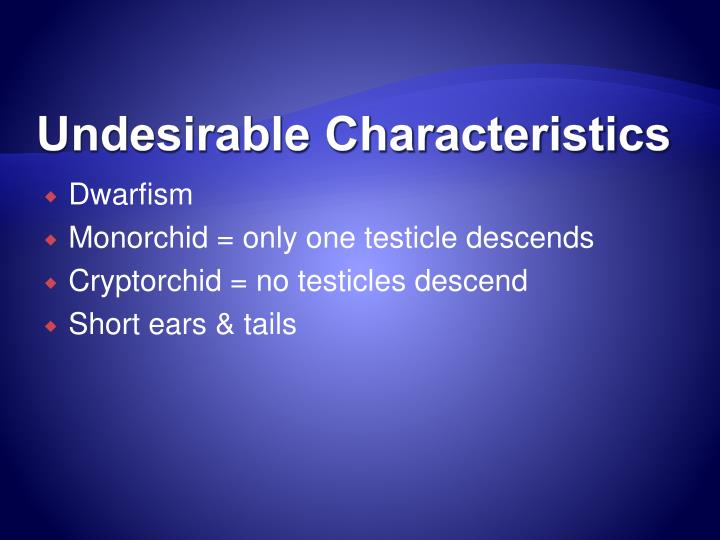 Undesirable Characteristics
