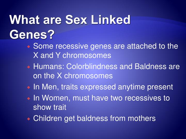 What are Sex Linked Genes?