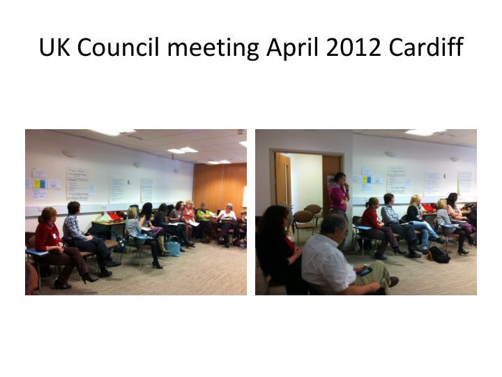 Uk council meeting april 2012 cardiff1