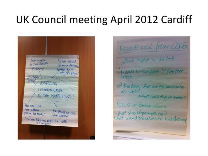 UK Council meeting April 2012 Cardiff