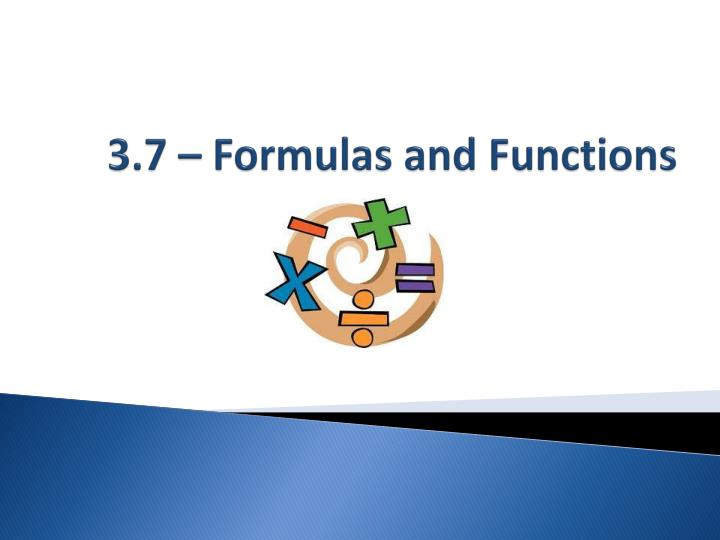 3.7 – Formulas and Functions