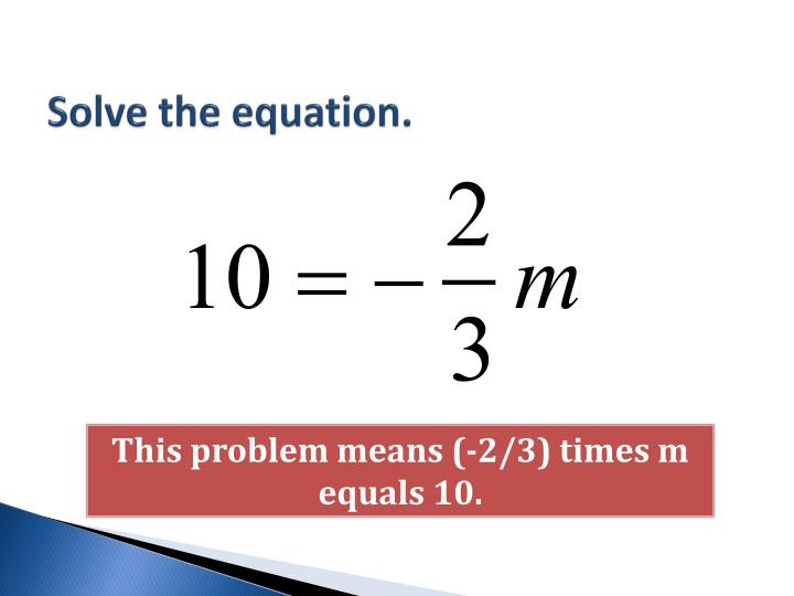 Solve the equation.