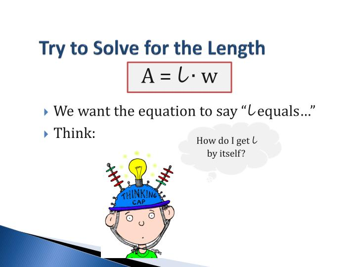 Try to Solve for the Length