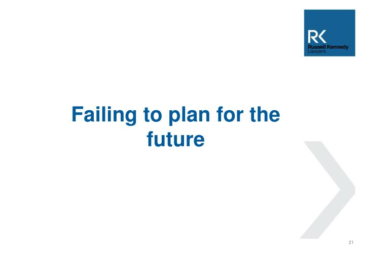 Failing to plan for the future