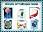 biological or physiological causes