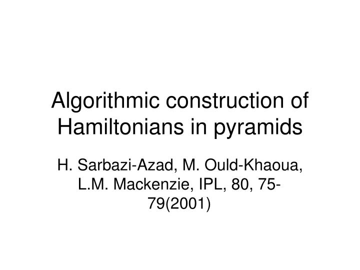 algorithmic construction of hamiltonians in pyramids n.