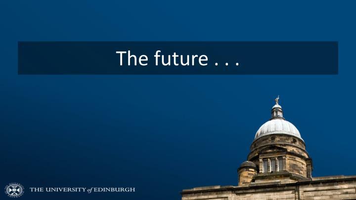 The future . . .