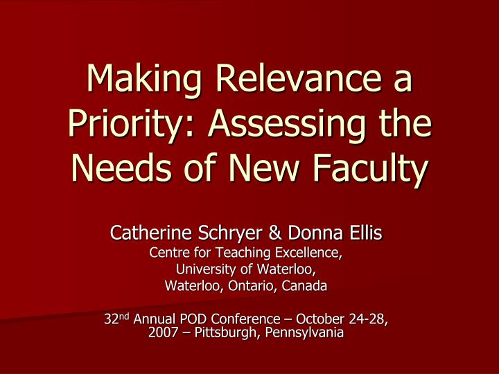 Making relevance a priority assessing the needs of new faculty