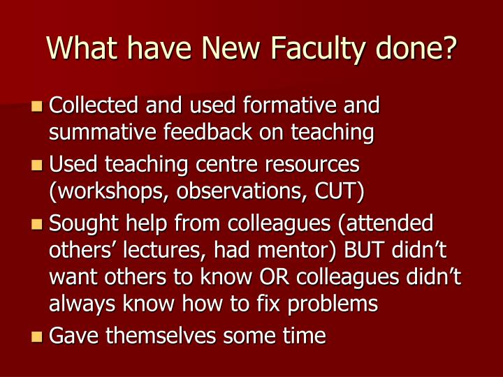 What have New Faculty done?