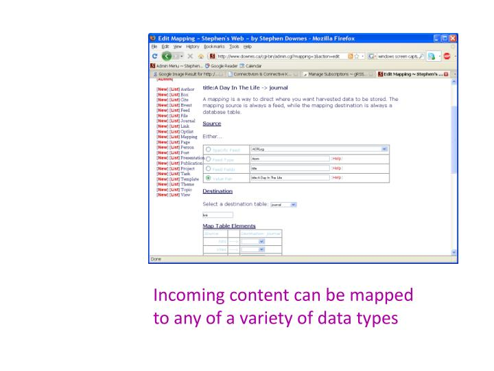 Incoming content can be mapped to any of a variety of data types