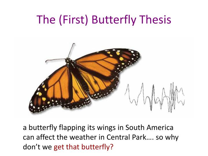 The (First) Butterfly Thesis