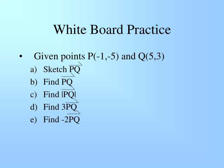 White Board Practice