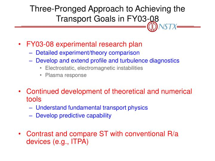 Three-Pronged Approach to Achieving the Transport Goals in FY03-08
