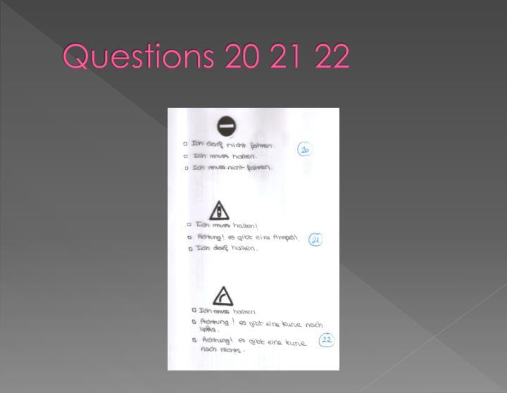 Questions 20 21 22