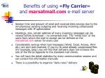 benefits of using fly carrier and marsatmail com e mail server