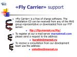 fly carrier support