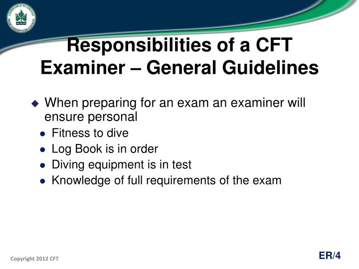 Responsibilities of a CFT Examiner – General Guidelines