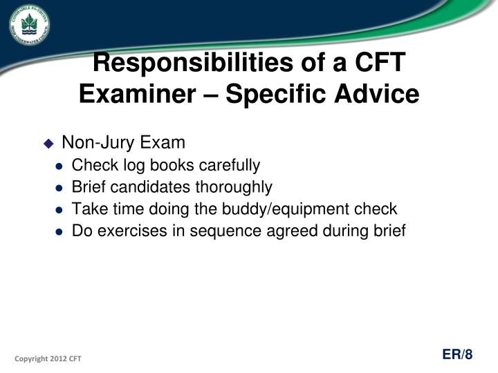 Responsibilities of a CFT Examiner – Specific Advice