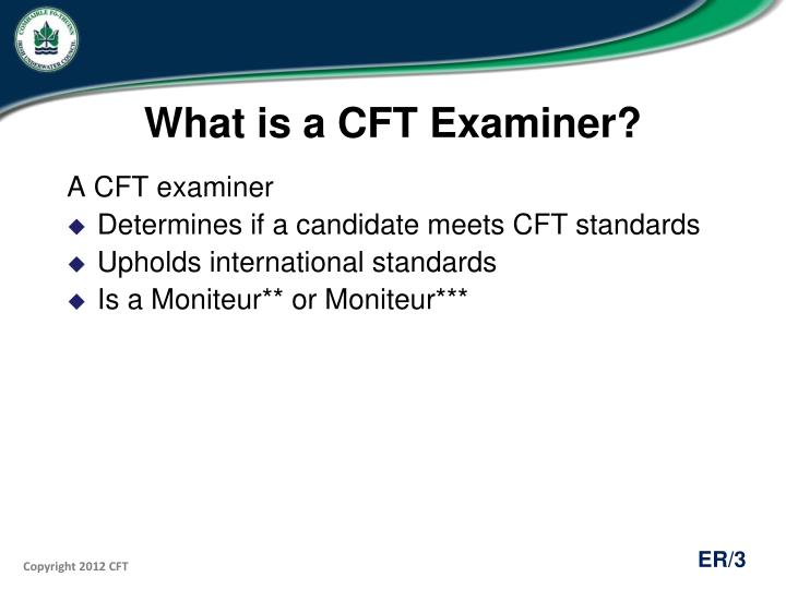 What is a cft examiner