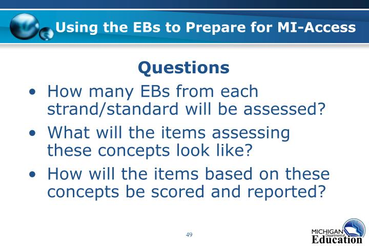 Using the EBs to Prepare for MI-Access