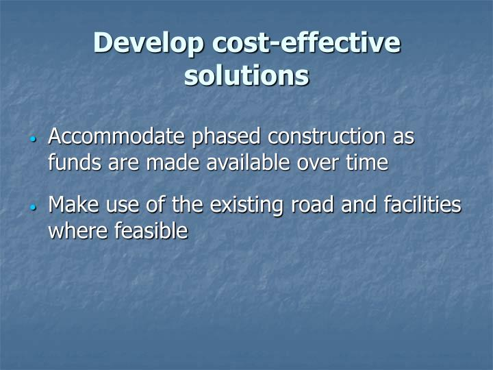 Develop cost-effective solutions