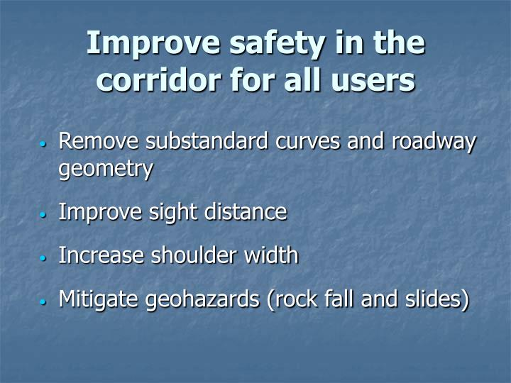 Improve safety in the corridor for all users