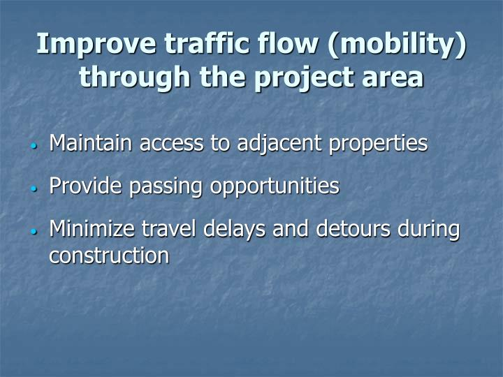 Improve traffic flow (mobility) through the project area