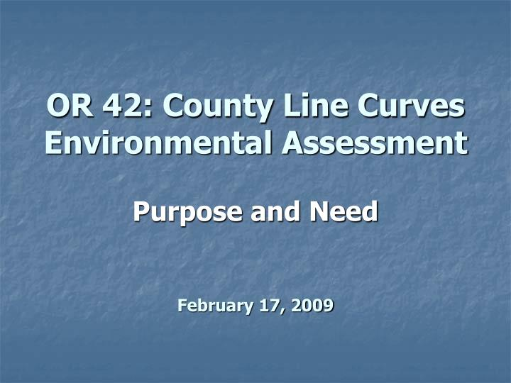 Or 42 county line curves environmental assessment purpose and need february 17 2009