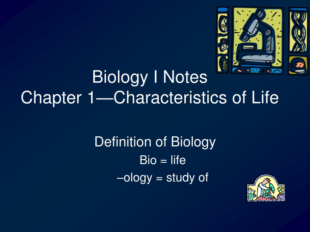 Biology I Notes Chapter 1 Characteristics Of Life Powerpoint Ppt Presentation