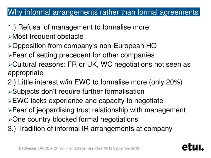 Why informal arrangements rather than formal agreements