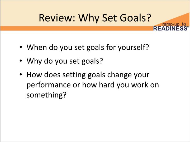 Review why set goals
