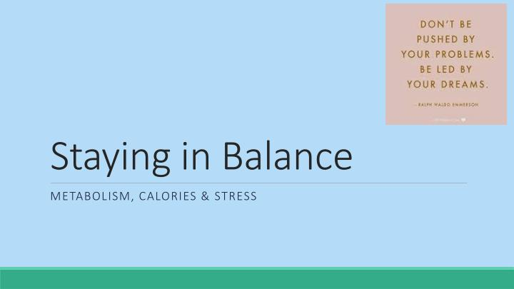 Staying in balance
