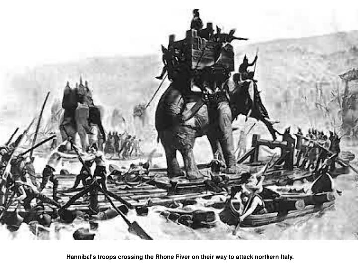 Hannibal's troops crossing the Rhone River on their way to attack northern Italy.