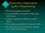 democratic organization egoless programming