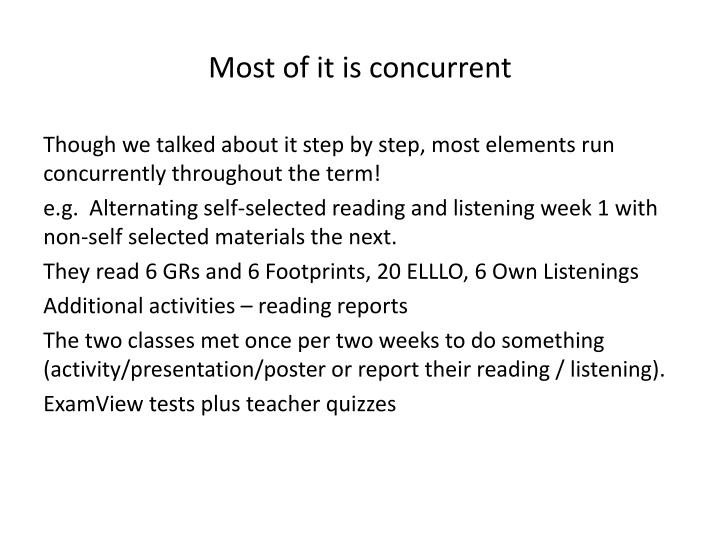 Most of it is concurrent