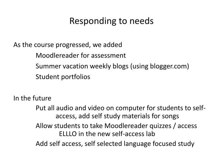 Responding to needs