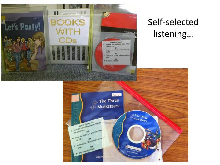 Self-selected listening…