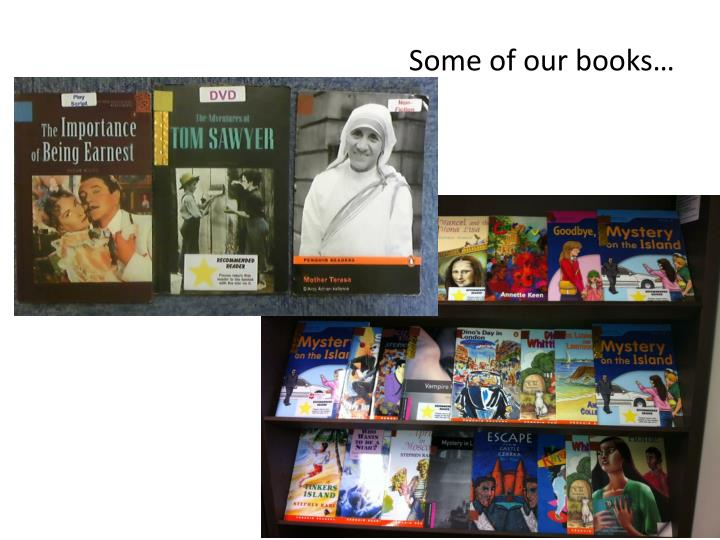 Some of our books…