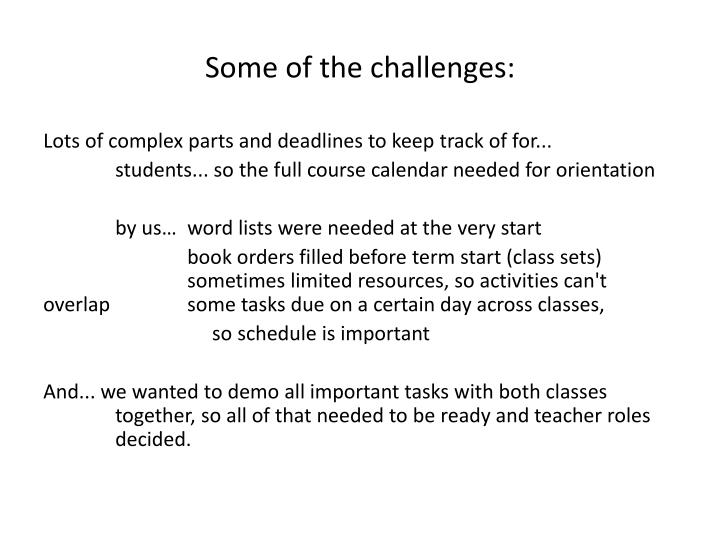 Some of the challenges: