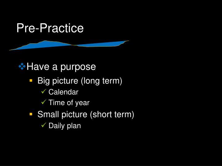 Pre practice