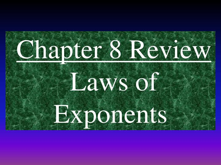 chapter 8 review laws of exponents n.