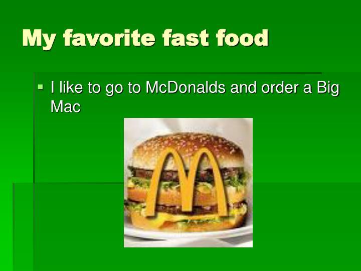 My favorite fast food