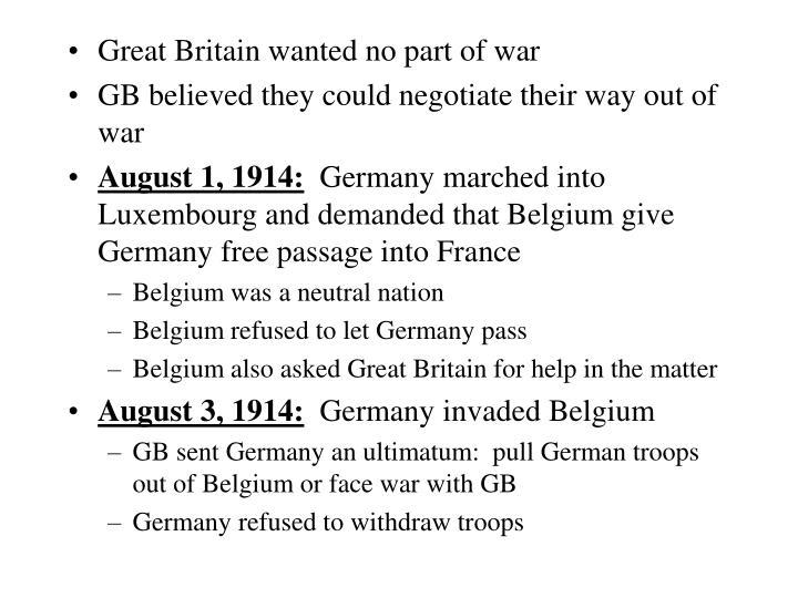 Great Britain wanted no part of war