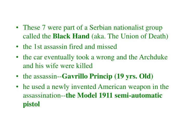These 7 were part of a Serbian nationalist group called the